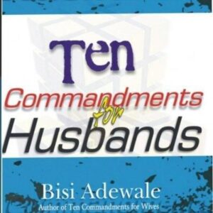 Understanding the Ten Commandments for Husbands-dailyfamily.ng