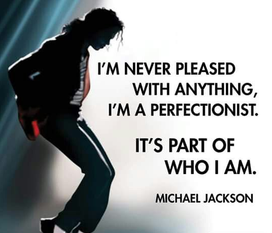 MIchael the perfectionist